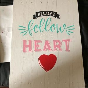 Pallet Sign: Always follow your heart